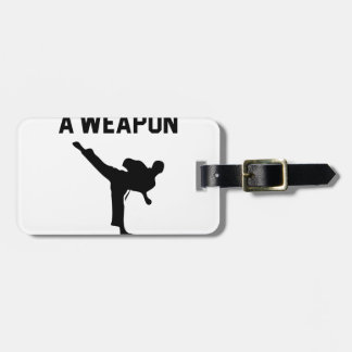 Don't Need a Weapon Luggage Tag
