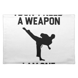 Don't Need a Weapon Placemat