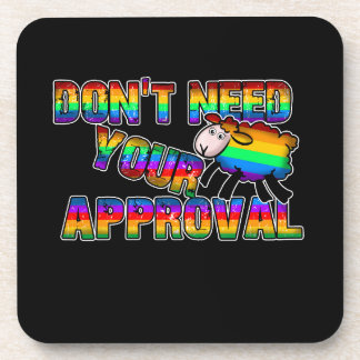 Dont need your approval coaster