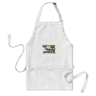 Dont need your approval standard apron