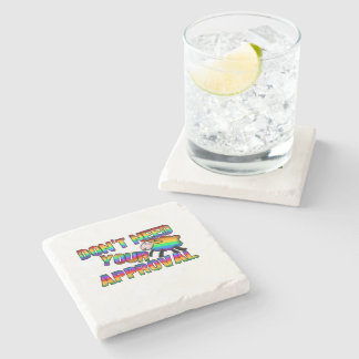 Dont need your approval stone coaster
