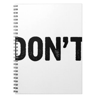 Don't Notebooks