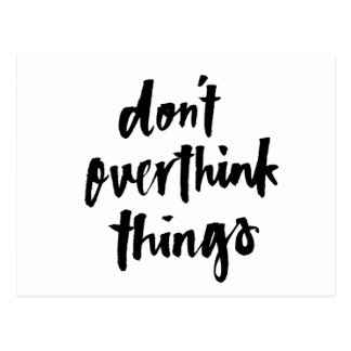 Don't overthink things Inspirational Quote Postcard
