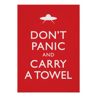 Don't Panic and Carry a Towel Poster