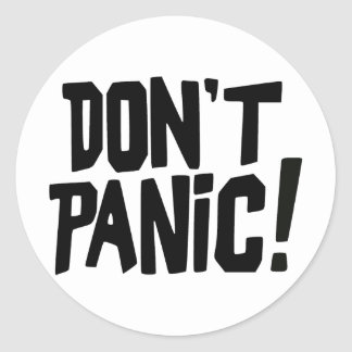 Don't Panic! Classic Round Sticker