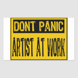 Don't Panic Sign- Artist At Work - Yellow/Black Sticker
