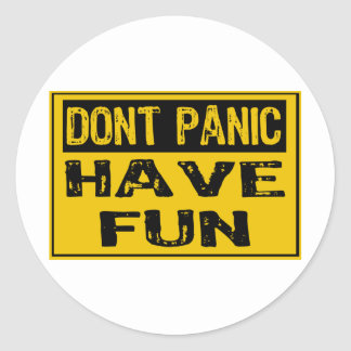 Dont Panic Sign-  Happy - Yellow / Black Classic Round Sticker
