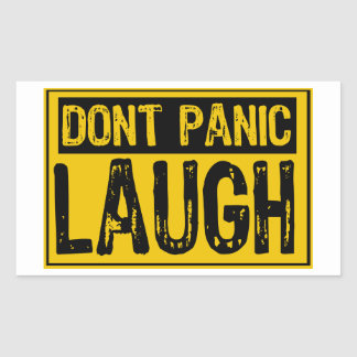 Don't Panic Sign- Laugh-Yellow/Black Sticker