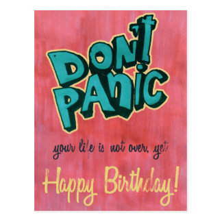 Don't Panic! Your life is not over yet... Happy Bi Postcard