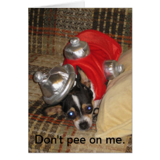 Don't Pee On Me. Greeting Card