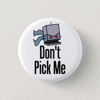 Don't Pick Me Pin