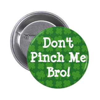 Don't Pinch Me Bro, Green Button
