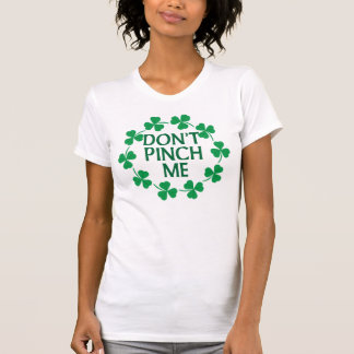 Don't Pinch Me Shamrocks Tee Shirt