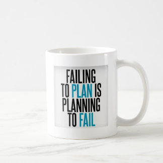 Dont Plan To Fail Coffee Mug