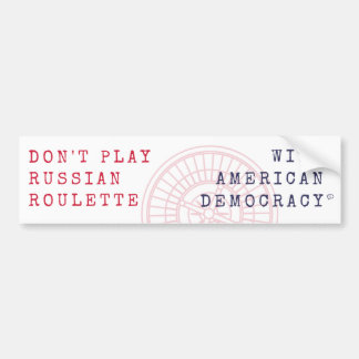 Don't Play Russian Roulette Bumper Sticker