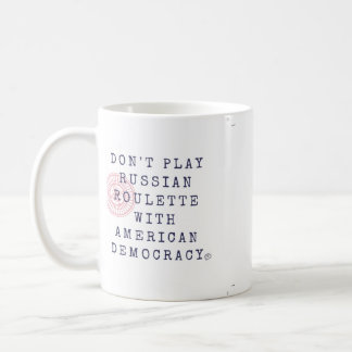 Don't Play Russian Roulette Coffee Mug