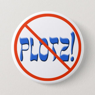 Don't Plotz! 3 Inch Round Button