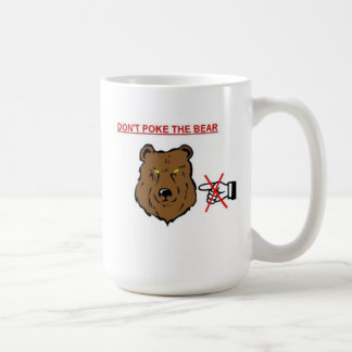 Don't poke the bear coffee mug