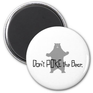 Don't Poke the BEAR Fridge Magnet