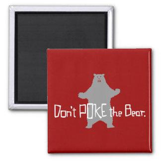 Don't Poke the BEAR Square Magnet