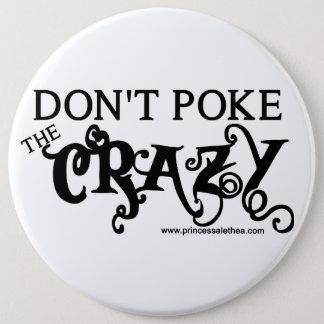 "Don't Poke The Crazy Colassal 6"" Button"