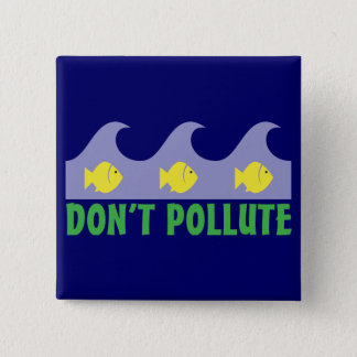 Don't Pollute 2 Inch Square Button