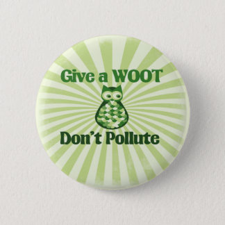 Dont Pollute this earth day or any day 2 Inch Round Button