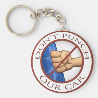 """""""Don't Punch Our Car"""" Keychain"""