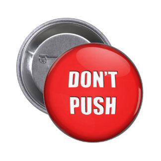 Don't push 2 inch round button