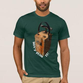 Don't push it! T-Shirt