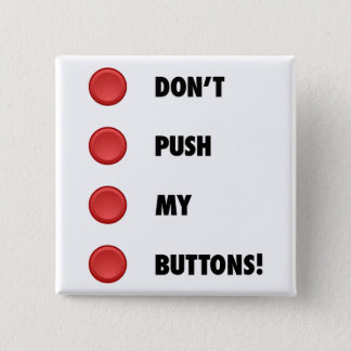 Don't Push My Buttons! 2 Inch Square Button
