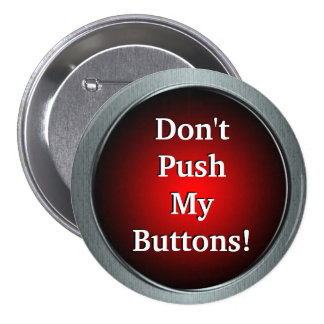 Don't Push My Buttons!  Pin