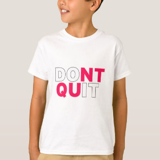 Dont Quit Do It Fitness Gym Gift T-Shirt