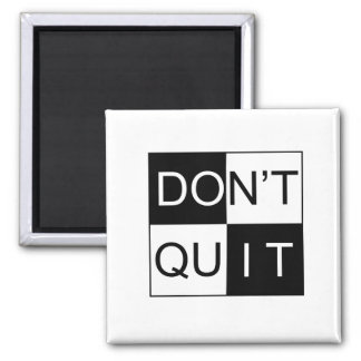 Don't Quit - Do It Magnet
