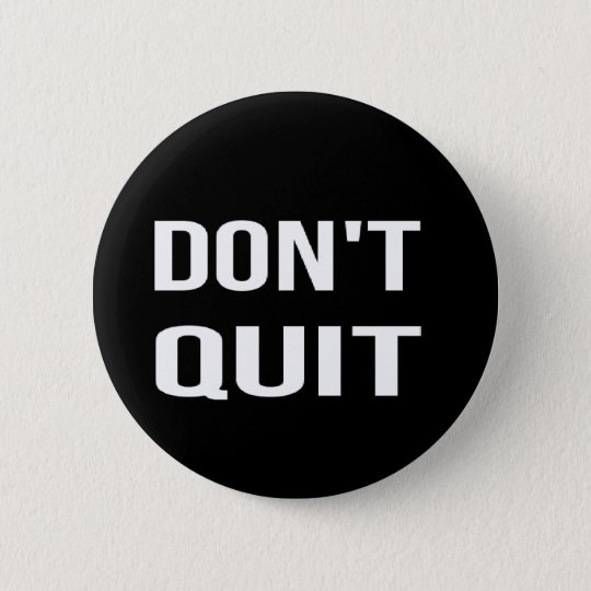 DON'T QUIT - DO IT Motivational Quotation Quote 2 Inch Round Button
