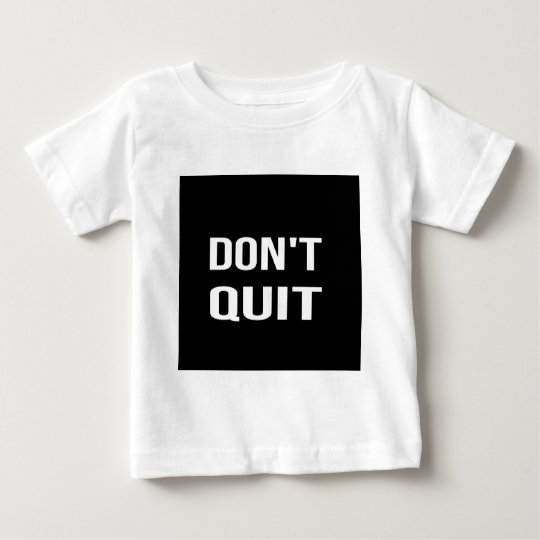 DON'T QUIT - DO IT Motivational Quotation Quote Baby T-Shirt