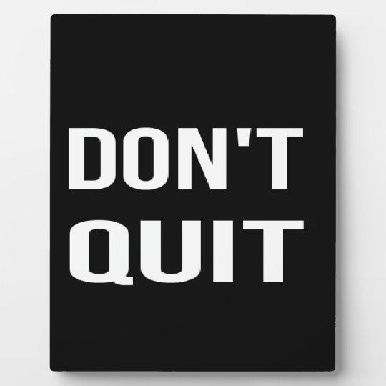 DON'T QUIT - DO IT Motivational Quotation Quote Photo Plaque