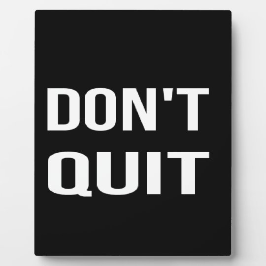 DON'T QUIT - DO IT Motivational Quotation Quote Plaque