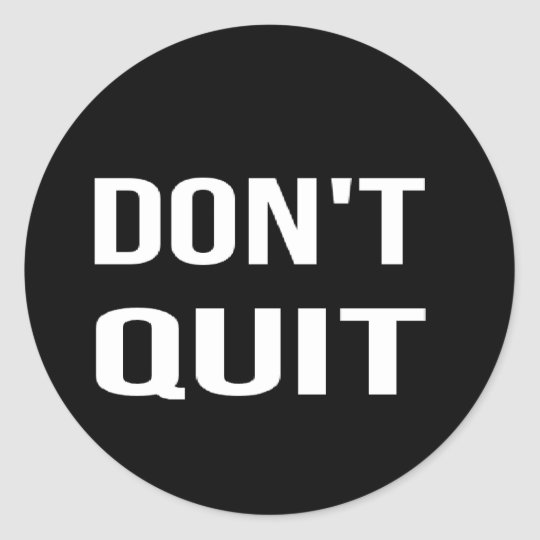 DON'T QUIT - DO IT Motivational Quotation Quote Round Sticker