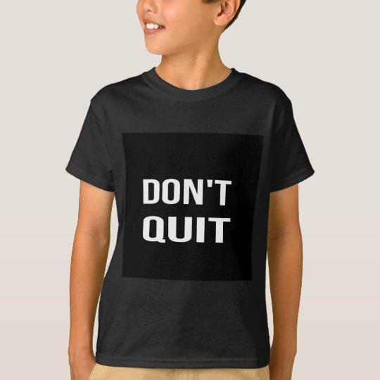 DON'T QUIT - DO IT Motivational Quotation Quote T-Shirt