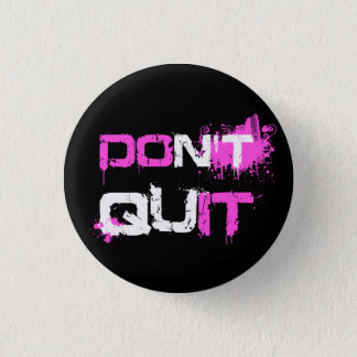 DON'T QUIT - DO IT paint splattered urban quote 1 Inch Round Button