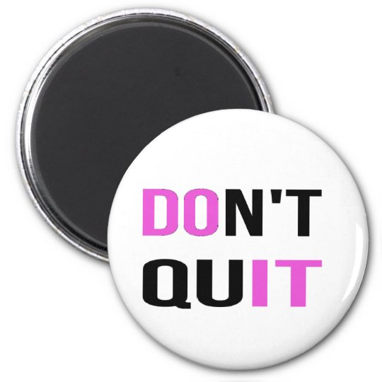 DON'T QUIT - DO IT Quote Motivational Hard Work 2 Inch Round Magnet