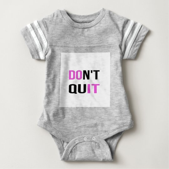 DON'T QUIT - DO IT Quote Motivational Hard Work Baby Bodysuit