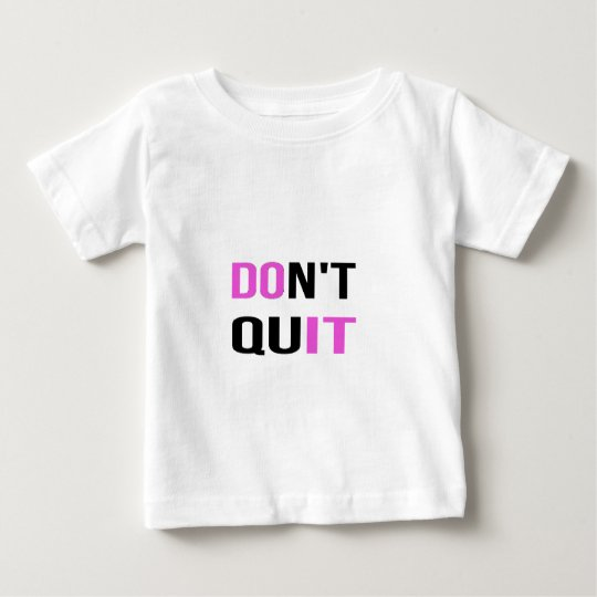 DON'T QUIT - DO IT Quote Motivational Hard Work Baby T-Shirt