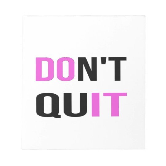 DON'T QUIT - DO IT Quote Motivational Hard Work Notepad