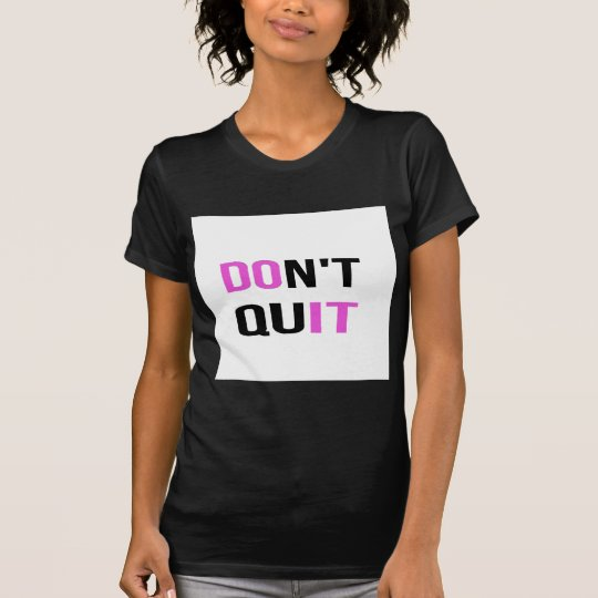 DON'T QUIT - DO IT Quote Motivational Hard Work T-Shirt