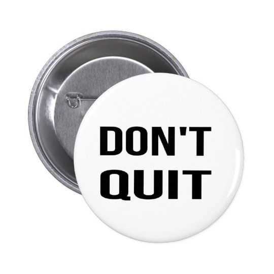 DON'T QUIT - DO IT Quote Quotation Determination 2 Inch Round Button