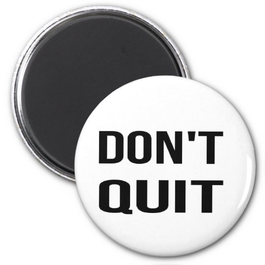 DON'T QUIT - DO IT Quote Quotation Determination 2 Inch Round Magnet