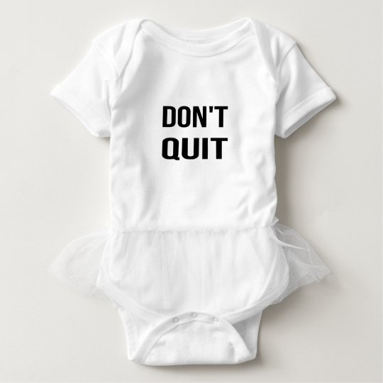 DON'T QUIT - DO IT Quote Quotation Determination Baby Bodysuit