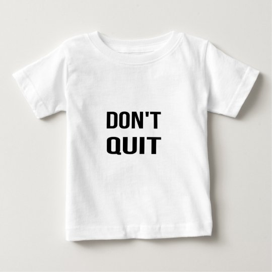 DON'T QUIT - DO IT Quote Quotation Determination Baby T-Shirt